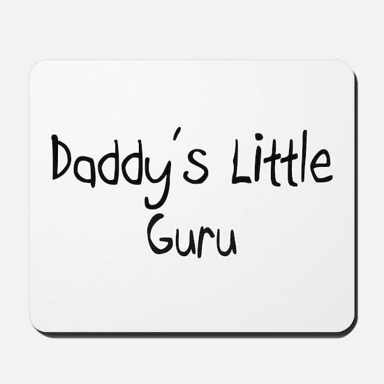 Daddy's Little Guru Mousepad
