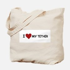 I LOVE MY TETHER IT MATCHES MY GIRLFRIEND Tote Bag