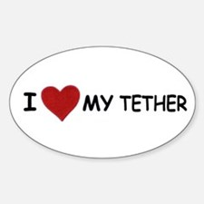 I LOVE MY TETHER Oval Decal