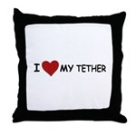 I LOVE MY TETHER Throw Pillow