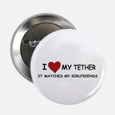 """I LOVE MY TETHER 2.25"""" Button (10 pack)"""