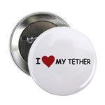 """I LOVE MY TETHER 2.25"""" Button (100 pack)"""