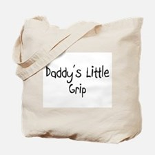 Daddy's Little Grip Tote Bag