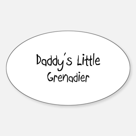 Daddy's Little Grenadier Oval Decal