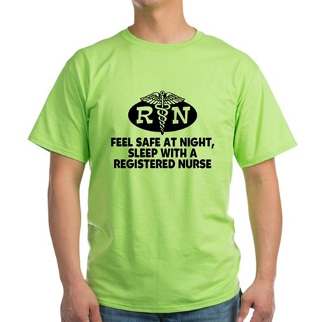 Feel Safe at Night Sleep with a Nurse Green T-Shir