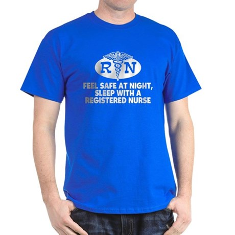 Feel Safe at Night Sleep with a Nurse Dark T-Shirt