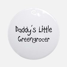 Daddy's Little Greengrocer Ornament (Round)