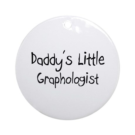 Daddy's Little Graphologist Ornament (Round)
