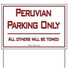 """Peruvian Parking Only"" Yard Sign"