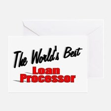 """""""The World's Best Loan Processor"""" Greeting Card"""