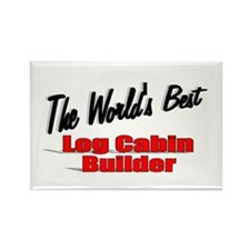 """The World's Best Log Cabin Builder"" Rectangle Mag"