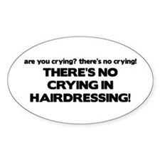 There's No Crying Hairdressing Oval Decal