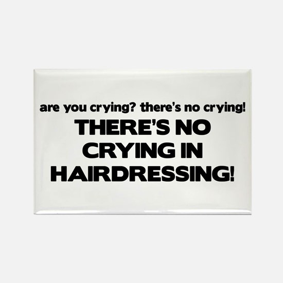 There's No Crying Hairdressing Rectangle Magnet