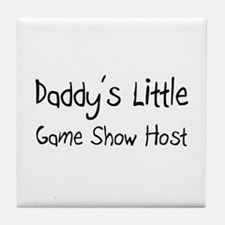Daddy's Little Game Show Host Tile Coaster
