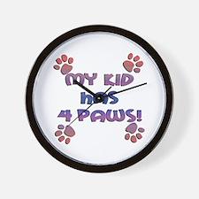 My Kid Has 4 Paws Wall Clock