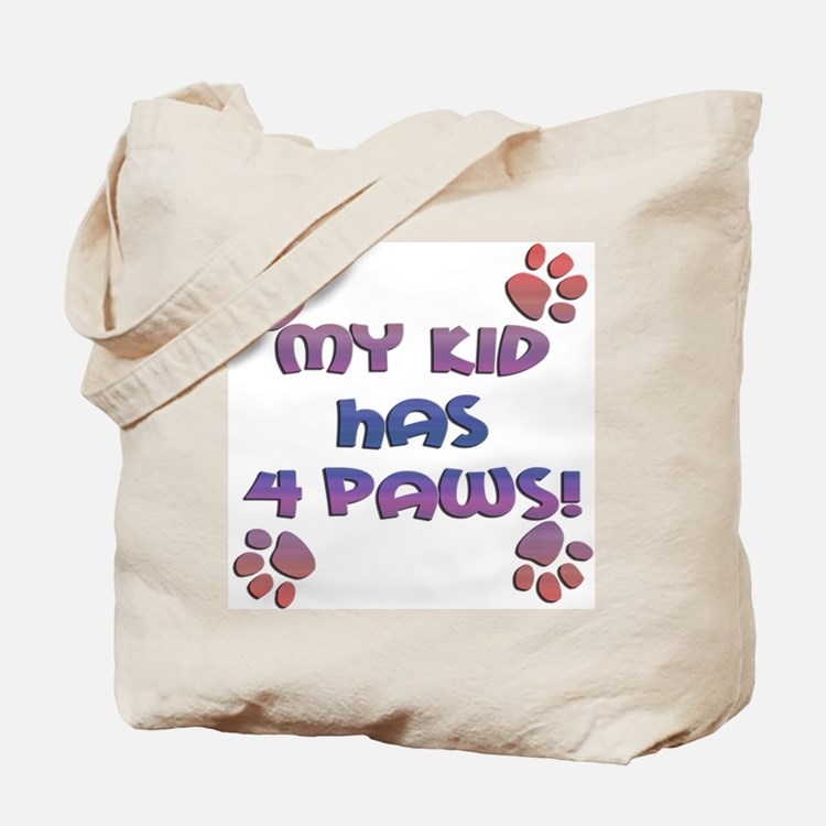 My Kid Has 4 Paws Tote Bag