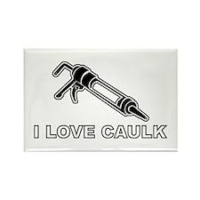 I love caulk Rectangle Magnet