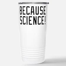 Because Science Stainless Steel Travel Mug