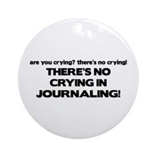 There's No Crying Journaling Ornament (Round)
