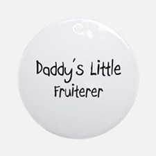 Daddy's Little Fruiterer Ornament (Round)