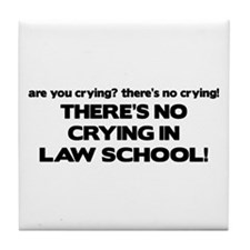 There's No Crying Law School Tile Coaster