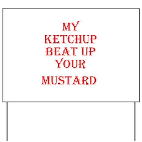 Ketchup Beat Mustard Yard Sign