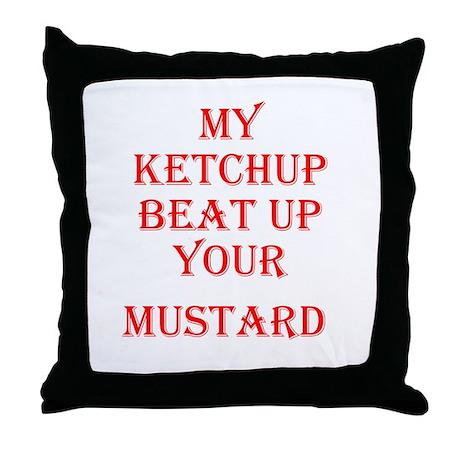 Ketchup Beat Mustard Throw Pillow
