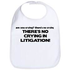 There's No Crying in Litigation Bib