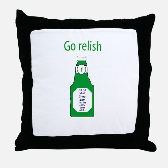 Go Relish Throw Pillow