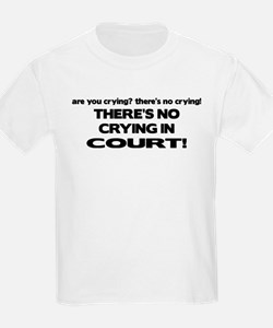 There's No Crying in Court T-Shirt