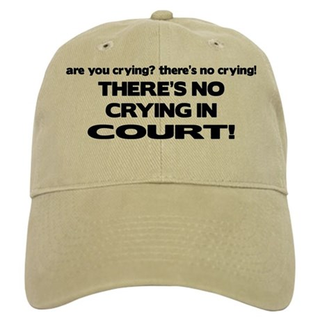 There's No Crying in Court Cap