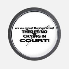 There's No Crying in Court Wall Clock