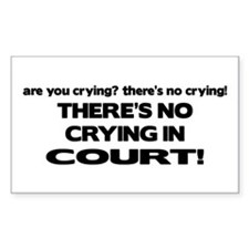 There's No Crying in Court Rectangle Decal