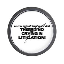 There's No Crying in Litigation Wall Clock