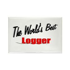 """The World's Best Logger"" Rectangle Magnet"