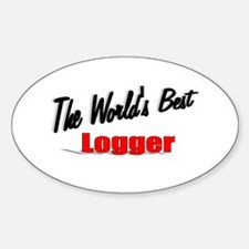"""The World's Best Logger"" Oval Decal"