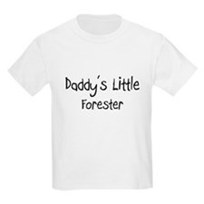 Daddy's Little Forester T-Shirt