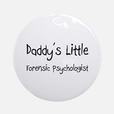 Daddy's Little Forensic Psychologist Ornament (Rou