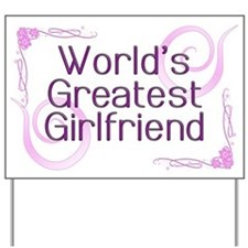 World's Greatest Girlfriend Yard Sign