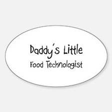 Daddy's Little Food Technologist Oval Decal