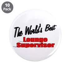 """""""The World's Best Lounge Supervisor"""" 3.5"""" Button ("""