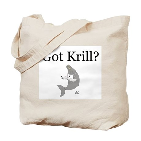 Got Krill? Tote Bag