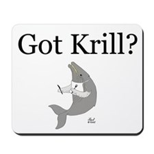 Got Krill? Mousepad