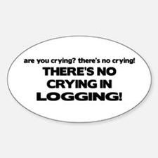 There's No Crying Logging Oval Decal