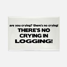 There's No Crying Logging Rectangle Magnet