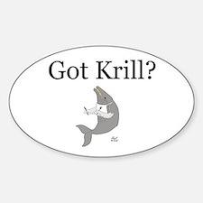 Got Krill? Oval Decal