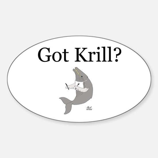 Got Krill? Oval Decal