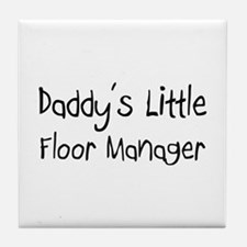 Daddy's Little Floor Manager Tile Coaster