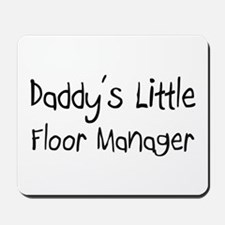 Daddy's Little Floor Manager Mousepad