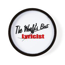 """The World's Best Lyricist"" Wall Clock"